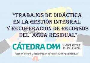 La Cátedra DAM organiza el Concurso de Trabajos de Didáctica en la Gestión Integral y Recuperación de Recursos del Agua Residual para el curso 2018-2019
